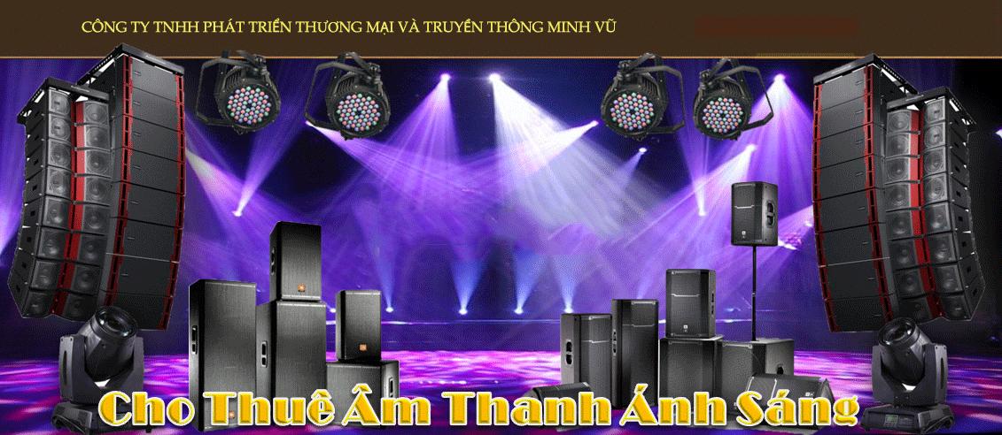 Dịch vụ cho thuê âm thanh ánh sáng chuyên nghiệp của Minh Vũ Media